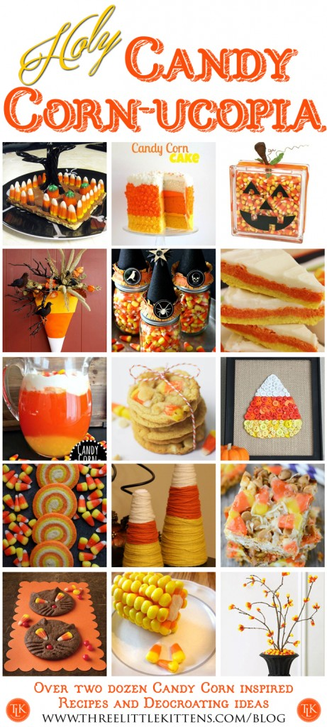 Holy Candy Corn-Ucopia on threelittlekittens.com/blog - Over two dozen Candy Corn inspired Recipes and Decorating Ideas