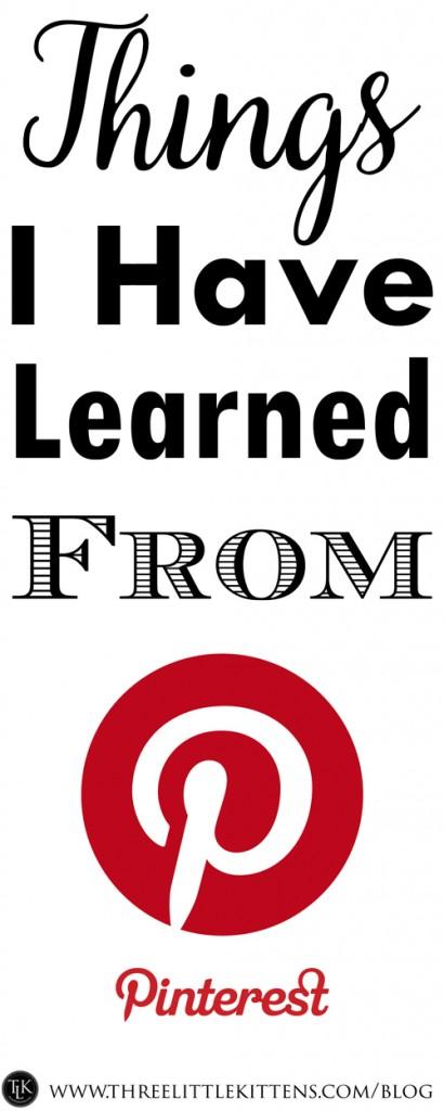 Things I Have Learned From Pinterest on threelittlekittens.com/blog