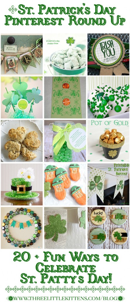THREE LITTLE KITTENS BLOG | 2016 St. Patrick's Day Pinterest Round Up | 20 + Fun Ways to Celebrate St. Patty's Day!